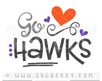 Hawks SVG / Go Hawks SvG / Football SvG Cheer Svg / Live Love Football Mom Svg / Football Sister Svg / School Spirit / Cutting File /Bk Bm