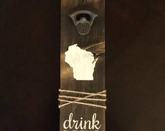 Drink Local Bottle Opener | Wisconsin