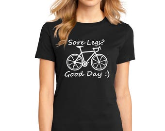 "Ladies Perfect Weight Crew Tee 100% Ring Spun Cotton ""Sore Legs? Good Day"" a RealLifeOutfits original design"