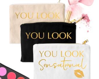 Makeup Bag - You Look Sensational | Unique Custom Made Makeup Case With Saying | Beautiful Cosmetic Bag
