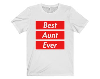 Best Aunt Ever T-shirt, Aunt Tshirt, Gift for Aunt Shirt, Supreme Modern T-Shirt