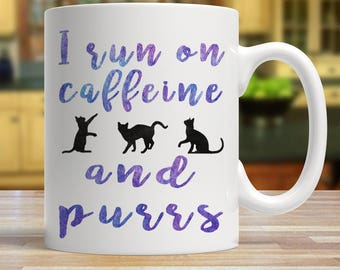 I run on caffeine and purrs, Cat lover gift, Cats mug, Cute cat mug, Mug for cat lovers, Cute cat gift, Cat owner mug