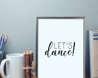 Let's Dance Digital Art, Black and White Typography, Wedding Print, Love, Happiness, Motivational, Modern, Simple Art, Whimsical, Fun, Gift