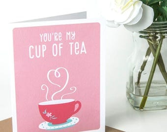Love Cards - Punny Cards - Cards for him - Cards for her - Anniversary card - Cute greeting cards - Valentines Card - My cup of Tea