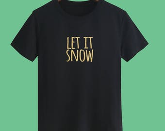 Christmas T shirts Let It Snow T shirts Christmas Gift T shirts Golden T shirts sayings Party T shirts X'mas Party T shirts Unisex t shirts