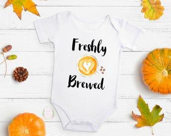 Freshly Brewed, freshly brewed bodysuit, coffee bodysuit, coffee lover