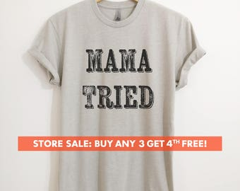 Mama Tried T-shirt, Ladies Unisex Crewneck, Heather Gray T-shirt, Southern Girl