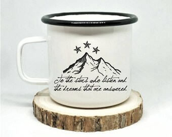 ACOMAF Enamel Mug, To the Stars who Listen, A Court of Thorns and Roses, Mist and Fury, ACOTAR Mug, To the People Who Look, Bookish Mug