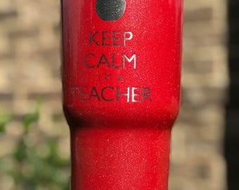 Keep Calm I'm a Teacher Custom Powder Coated Tumbler