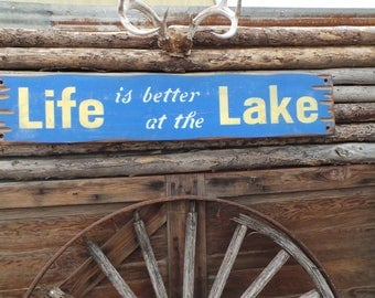Life is better at the Lake Rustic Wood Sign