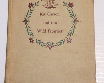 Landmark Book Series #53 - Kit Carson and the Wild Frontier by Ralph Moody
