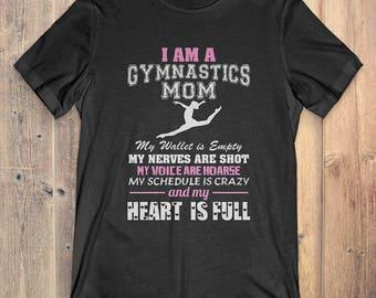 Gymnastics T-shirt: I Am A Gymnastics Mom My Heart Is Full