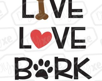 Live Love Bark SVG Cut File // Dog Svg Cut File