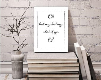 Gift Idea, Printable Digital Download, Oh But My Darling Quote, Wall Art