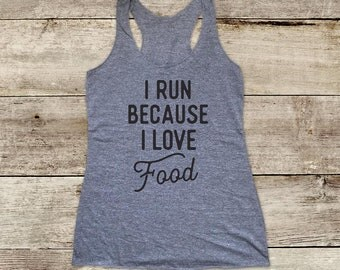 I Run Because I Love Food - foodie funny workout tank - Soft Tri-blend Soft Racerback Tank fitness gym yoga exercise birthday gift