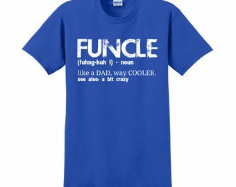 FUNCLE T-SHIRT, Custom T-Shirt, Personalized T-Shirt, Funcle Shirt, Funcle Definition, Uncle Shirt, Funny T-Shirt, Gift For Uncle