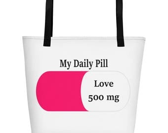 My Daily Love Pill Medicine Patient Doctors Visit Tote Bag 500 mg of Love Prescription Rx