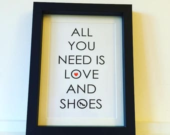 Print - 'All You Need is Love and Shoes'