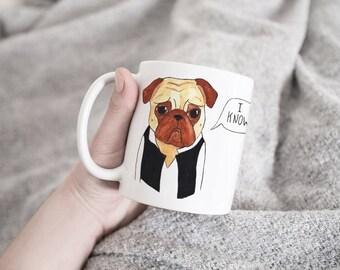 I Love You I Know Mug, Pug Mug Gift, Pug Mug, Husband Gift Mug, Boyfriend Gift Mug, Girlfriend, Best Friend Gift Mug, Coffee Mug Cute Gift