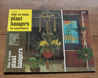 1974 macrame pattern book How To Make PLANT HANGERS