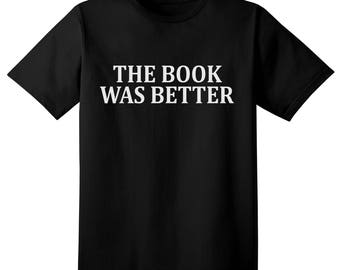 Book T shirt humorous - for the book lover, gift for librarian, book snob