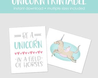 Unicorn Printable-Instant Download-Multiple sizes included-Be a Unicorn in a Field of Horses