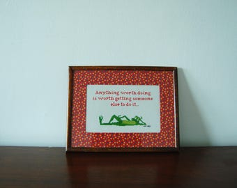 Vintage Cross-Stitch Art - Handmade Framed Art - Anything worth doing is worth getting someone else to do it - Frog Art - 1980s Handmade Art
