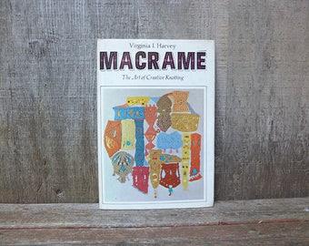 Vintage 1967 Macramé Book by Virginia I. Harvey / Macramé Instruction Book / How To Macramé Book