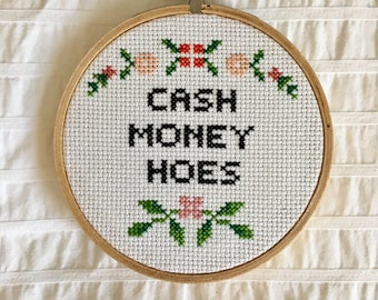 Cash Money Hoes Cross Stitch
