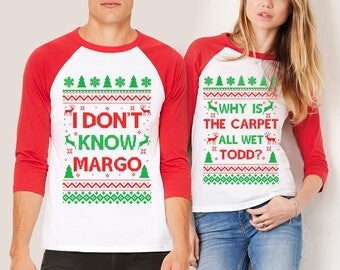 "Matching Sweatshirts,  ""Why Is The Carpet All Wet Todd / I Don't Know Margo""  Ugly Christmas Sweater, Unisex 3/4 Sleeve Raglan"