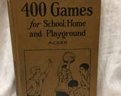 400 games for school, home and playground by Ethel F. Acker 1923