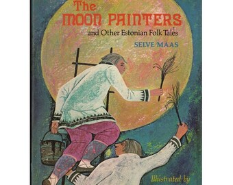 The Moon Painters and Other Estonian Folk Tales, fairy tale book, fairytale book, folk tale book, Estonia, fairy tale collection, Estonian
