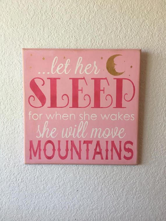 Let her SLEEP for when she wakes she will move MOUNTAINS - Pink, hot pink, gold - Hand Painted Wooden Sign - 12 x 12 - Baby Girl - Nursery