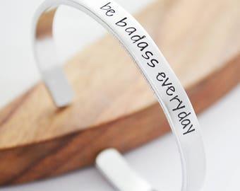 Be Badass Everyday Cuff Bracelet - Badass Jewelry - Badass Mom Bracelet - Cancer Survivor Jewelry - Christmas Gifts for Best Friend