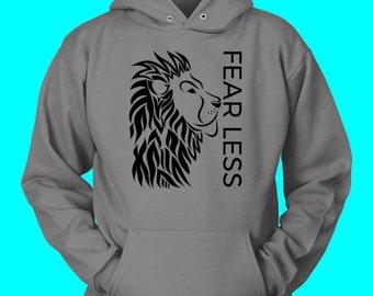 Fear Less Brave Lion Inspirational Hoodie, Fear Less to be Fearless Hoodie, Strong Lion Fear Less Hoodie, Fear is a Liar Hoodie, Be Strong