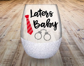 Laters Baby Stemless Wine Glass