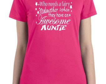 gift for aunt, new aunt, fairy godmother shirt, aunt to be gift, aunt birthday, aunt Christmas gift, who needs a fairy godmother, aunt shirt