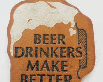 Beer Drinkers Make Better Lovers Keychain vintage leather