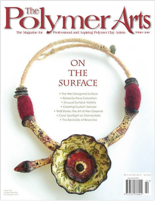 The Polymer Arts, Winter 2016, The magazine for professional and aspiring polymer clay artist