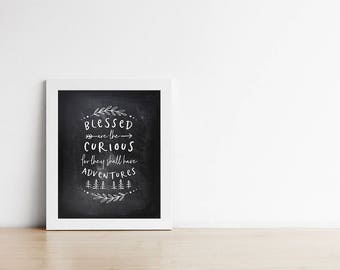 Printable Nursery Art - Blessed Are The Curious - Inspirational Quote - Adventure - Black and White - Chalkboard - Baby Shower - SKU:4632
