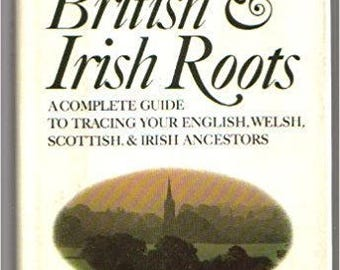 In Search of Your Bristish and Irish Roots by Angus Baxter, Hardcover, copyright 1982