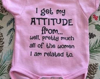 Attitude onesie, I get my attitude from onesie, baby onesie