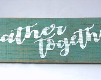 Gather Together - Wooden Sign