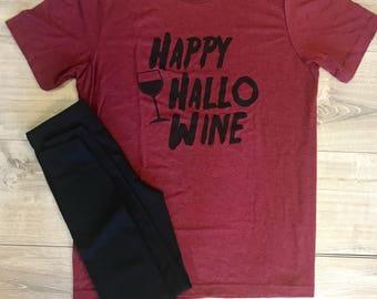 SALE ** Happy Hallo Wine T-Shirt, Wine Shirt, Halloween Tee Shirt, Funny Halloween Tee,  Funny Shirt, FREE Ship