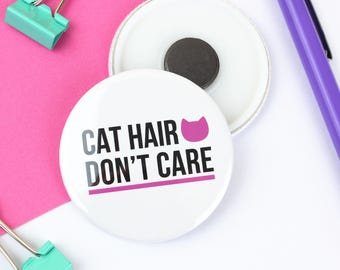 Cat lover gift for mothers day, Birthday gift for her, Crazy cat lady, Cat hair don't care 58mm magnet