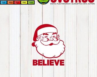 Santa Claus SVG Believe SVG Santa SVG Dont Stop Believing svg Cricut Files dxf files Christmas svg Christmas Tshirt Designs Christmas Decor