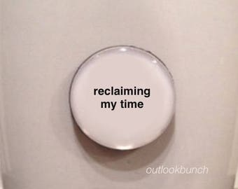 Quote | Mug | Magnet | Reclaiming My Time