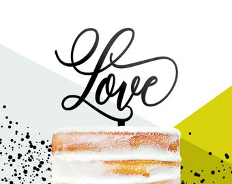 Unique Calligraphy Wedding Cake Topper, Love Cake Decoration, Modern Wedding, Scripted Cake Topper, Modern Wedding Decor, Cake Topper (T398)