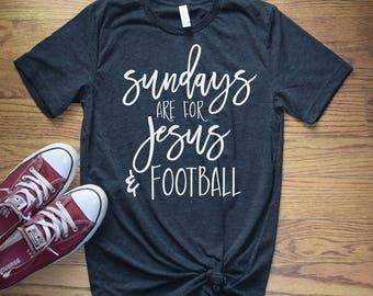 Football Graphic Tee - Christian Tee - Womens Football Shirt - Jesus Shirt - Graphic Tee - Sunday's are for Jesus and Football