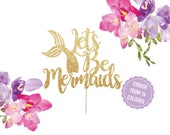 Let's Be Mermaids Cake Topper, Under the Sea, Party Decorations, Mermaid Party, Mermaid Cake Topper, Mermaid Theme, Birthday Decorations